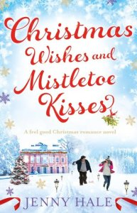 Christmas Wishes and Mistletoe Kisses by Jenny Hale