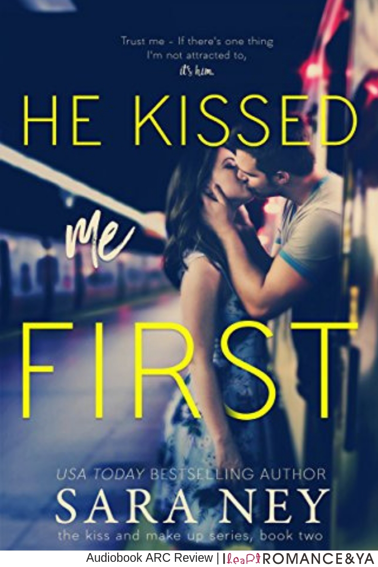 Funny & Snarky! He Kissed Me First by Sara Ney [Audiobook Review]