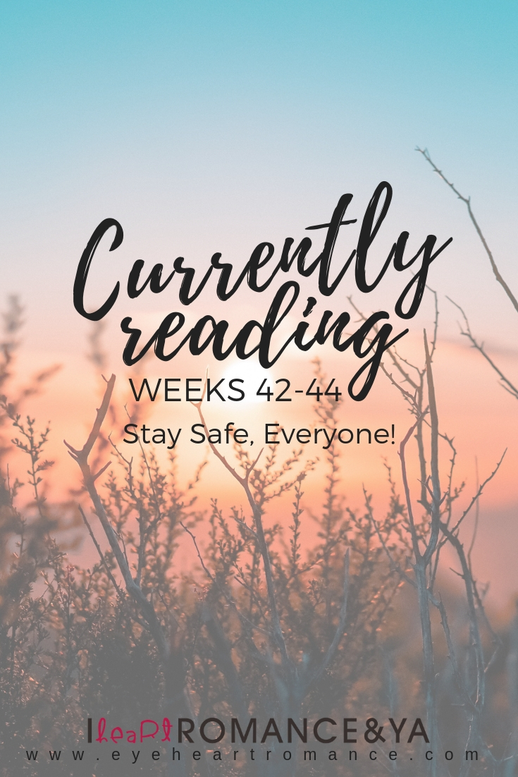 Currently Reading Weeks 42-44: Stay Safe, Everyone!