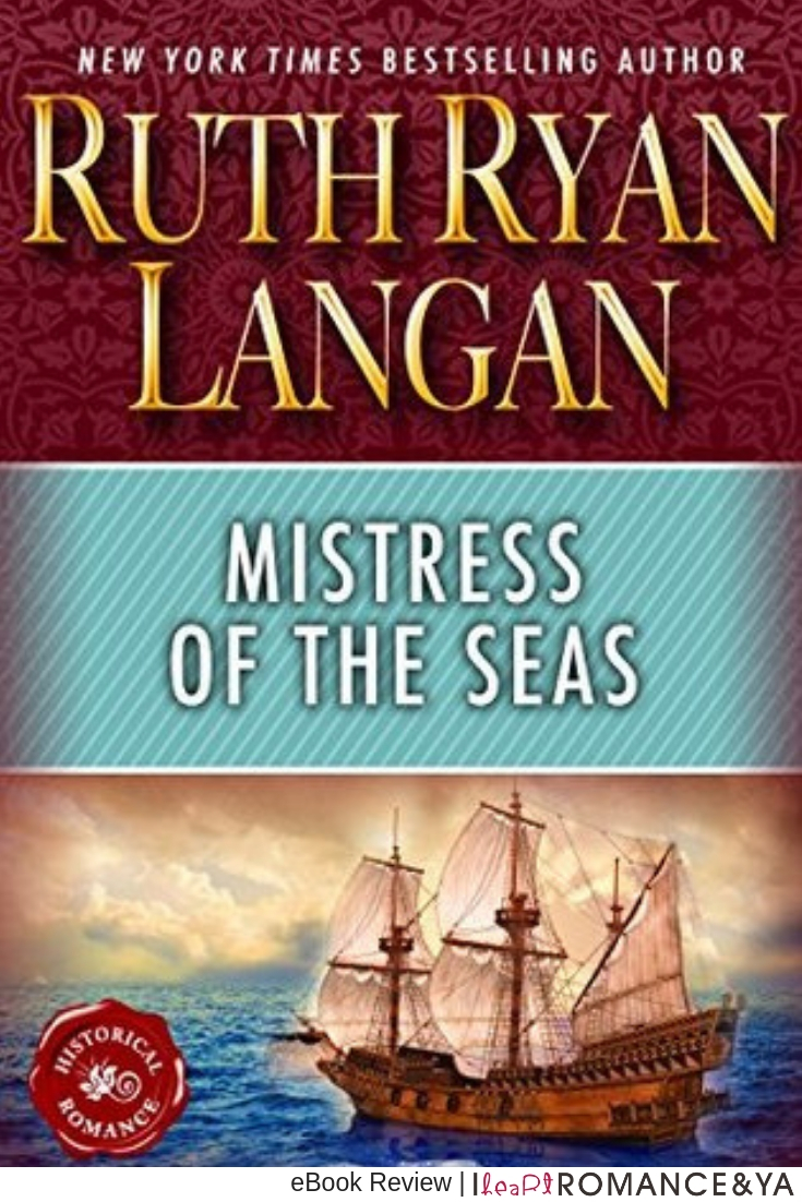 I wanted more girl power! Mistress of the Seas by Ruth Langan [Reread Review]