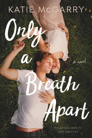 Emotionally Charged and Real! Only A Breath Apart by Katie McGarry [ARC Review]