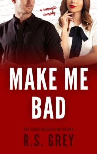 Make Me Bad by RS Grey