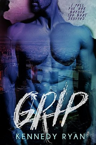 Emotionally Heart Wrenching and Current | Grip Series by Kennedy Ryan [Series Review]