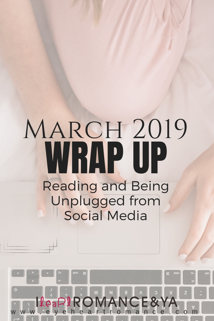 Reading and Being Unplugged from Social Media | March 2019 Monthly Wraps