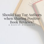 Should You Tag Authors when Sharing Positive Book Reviews?