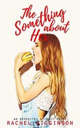 The Something About Her by Rachel Higginson