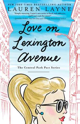 The Friendship is the best thing in this book! Love on Lexington Avenue by Lauren Layne [ARC Review]