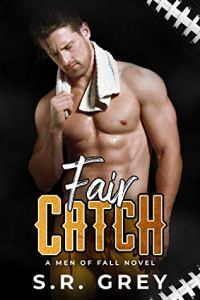 Fair Catch by S.R. Grey