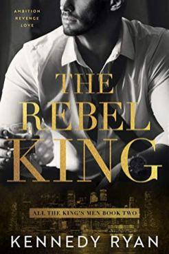 The Rebel King by Kennedy Ryan