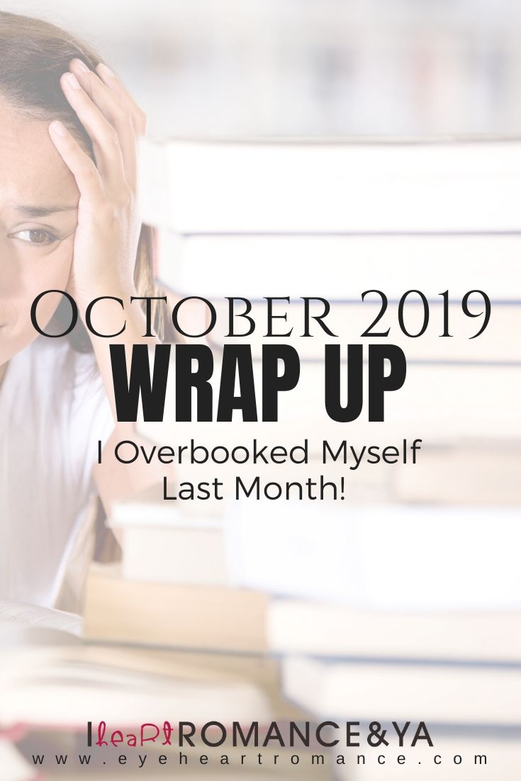 I Overbooked Myself Last Month! October 2019 Monthly Wraps