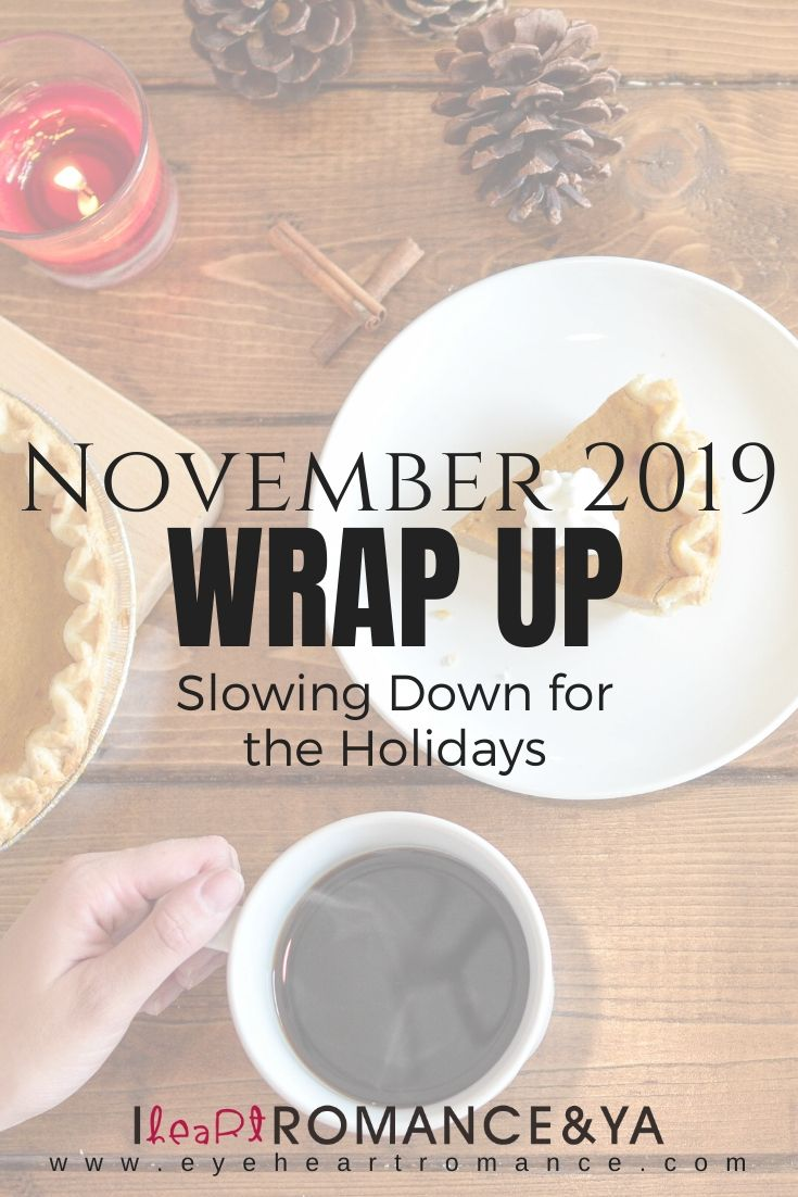Slowing Down for the Holidays | November 2019 Monthly Wraps