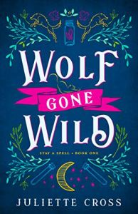 Wolf Gone Wild by Juliette Cross