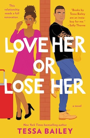 I wanted more groveling. Love Her or Lose Her by Tessa Bailey [ARC Review]