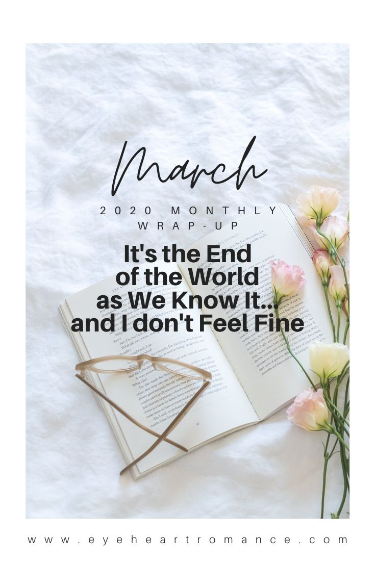 It's the End of the World as We Know It… and I don't Feel Fine | March 2020 Monthly Wraps