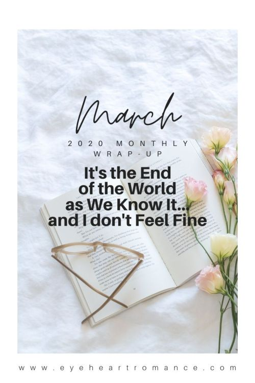 It's the End of the World as We Know It... and I don't Feel Fine | March 2020 Monthly Wraps