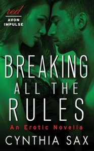 Breaking All the Rules by Cynthia Sax