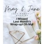 I Missed Last Month's Wrap-up! Oh My! June 2020 Monthly Wrap-Up