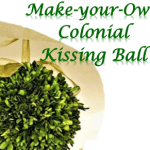Make-your-Own Colonial Kissing Ball