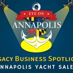 Legacy Business Spotlight:  Annapolis Yacht Sales (Encore Presentation)