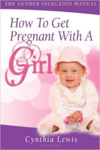 How To Get Pregnant With A Girl The Gender Selection Manual