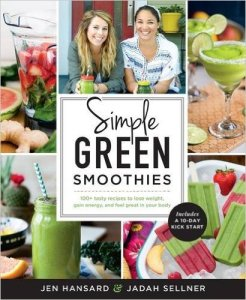 Simple Green Smoothies 100+ Tasty Recipes to Lose Weight, Gain Energy, and Feel Great in Your Body