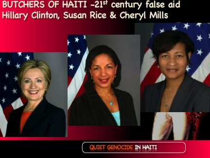 Clinton-ites Butchers of Haiti: Hillary Clinton, Susan Rice and Cheryl Mills