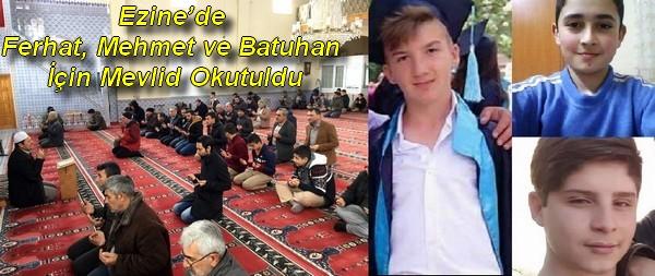 Ezine'de Ferhat, Mehmet ve Batuhan İçin Mevlid Okutuldu