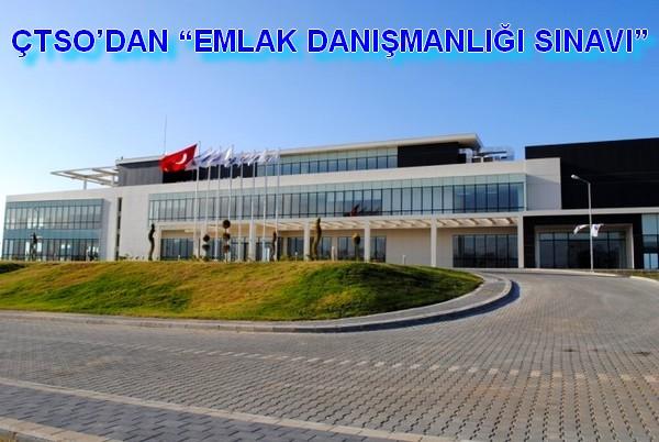 """ÇTSO'DAN """"EMLAK DANIŞMANLIĞI SINAVI"""""""