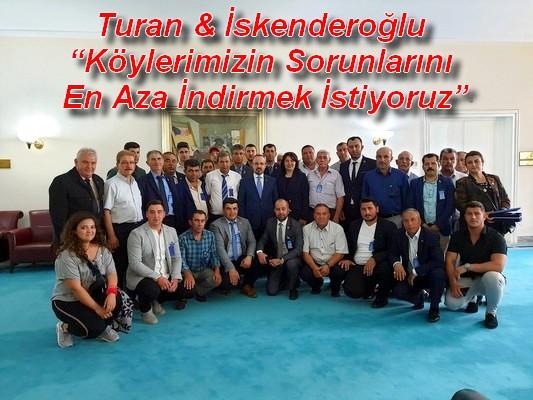 """Turan & İskenderoğlu """"Köylerimizin Sorunlarını En Aza İndirmek İstiyoruz"""""""