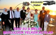 EZGİ SU & MELİH MUTLULUĞA YELKEN AÇTILAR