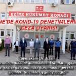EZİNE'DE KOVİD-19 DENETİMLERİNDE CEZA UYARISI