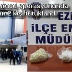 Ezine' deki  uyuşturucu operasyonunda gözaltına alınan 2 kişi tutuklandı