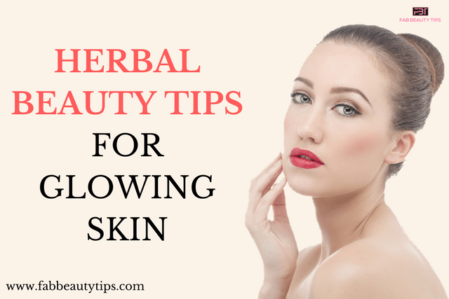 beauty tips for glowing skin; herbal beauty tips; herbal beauty tips for glowing skin; tips for glowing skin
