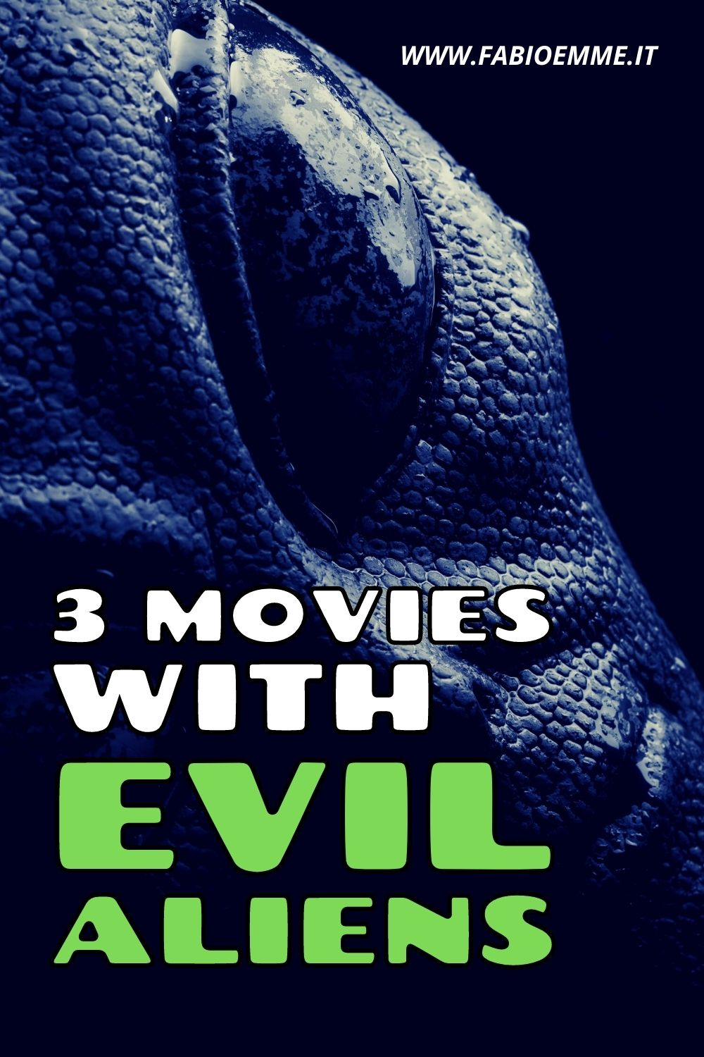 3 Movies with Evil Aliens