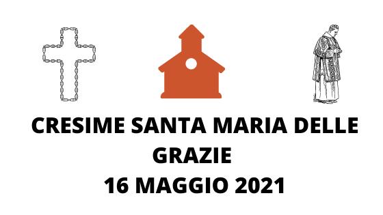 CRESIME DI SANTA MARIA DELLE GRAZIE 16 MAGGIO