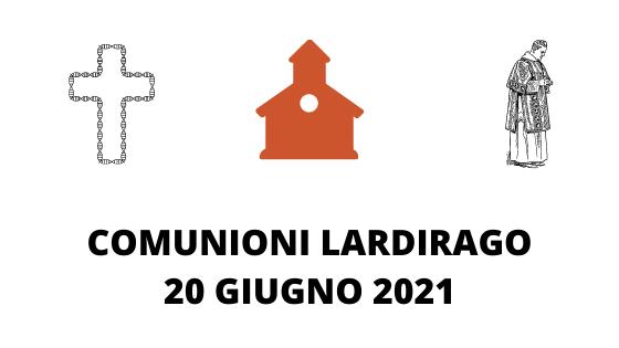 COMUNIONI LARDIRAGO 20 GIUGNO 2021