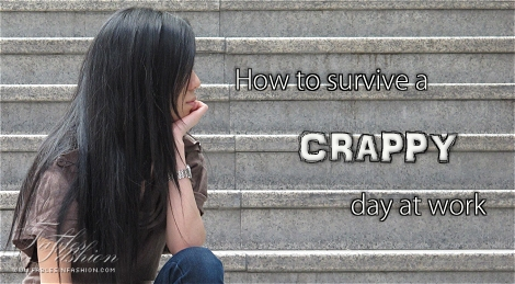 How to survive a crappy day at work