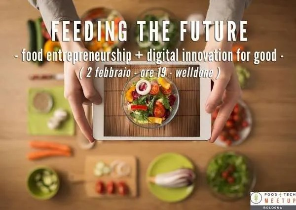 Feeding The Future: food entrepreneurship + digital innovation for good.