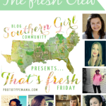 Southern Girl Blog Community Presents That's Fresh Party #10 + a Pinterest Hop