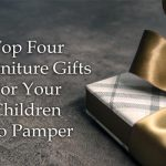 Top 4 Furniture Gifts For Your Children To Pamper