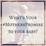 My Mother's Promise to my baby boy