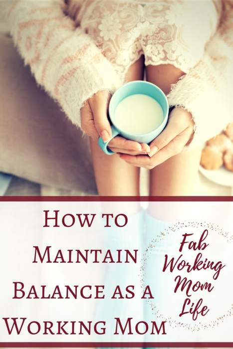 Maintain Balance as a Working Mom