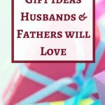Wonderful Gift Ideas that Husbands or Fathers will Love