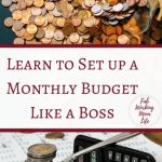 Learn to Set up a Monthly Budget Like a Boss and Grab Your Monthly Budget Workbook