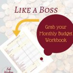 Learn to Create a Monthly Budget Like a Boss and Grab Your Monthly Budget Workbook