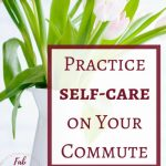 How I practice self-care on my commute