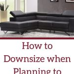 How to Downsize your Home when Planning to Move