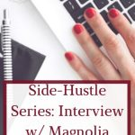 Side-Hustle Series: Interview with Magnolia Marketing Group owner Amanda