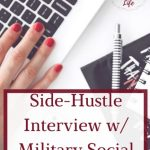 Side-Hustle Series: Interview with Military Social Media Guru, Jenny