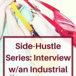 Side-Hustle Series: Interview with an Industrial Designer